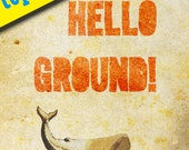 Hello Ground .... hitchhikers guide to the galaxy...digital file