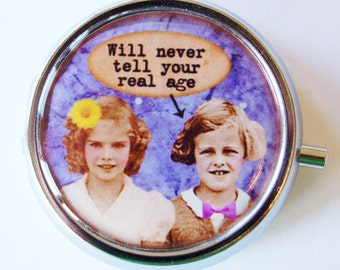 Funny Pill Box, Pill Case, Pill Container, Gift for her, Humor, Gift for friend, Womens Age, Round pill case, Round pill box (1350)