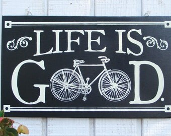 Life is Good Bike Sign Antique Bicycle Wood Sign
