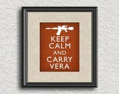 Keep Calm and Carry Vera Firefly Serenity Jayne Art Print 8x10 Poster or A4 Sign 1 P03