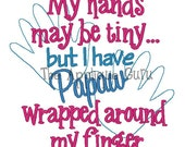 My Hands May be Tiny Papaw -- Machine Embroidery Design