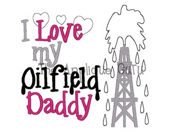 I Love My Oilfield Daddy - Oil Derrick -- Machine Embroidery Design