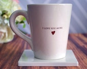 SHIPS FAST - Valentine's Day Gift - I Love You More Coffee Mug