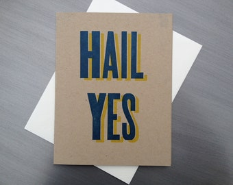 Hail Yes / Michigan letterpress card. Maize and Blue. Go Blue.