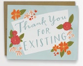 Thank You For Existing Love Card, Friendship Card / 145-C