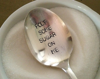 recycled  vintage silverware hand stamped sugar spoon, Pour Some Sugar On Me