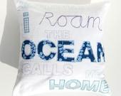 The Ocean Calls Me Home Cushion / Pillow