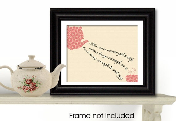 Reading Print, You can Never Get a Cup of Tea Large Enough, Kitchen Art Print, Typography Print, Book Art, Book Club, 8x10