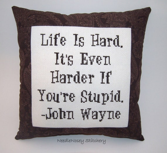 Funny Cross Stitch Pillow, Brown Pillow, John Wayne Quote