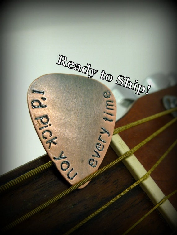 "Hand Stamped Copper Guitar Pick - Ready To Ship - ""I'd pick you every time"""