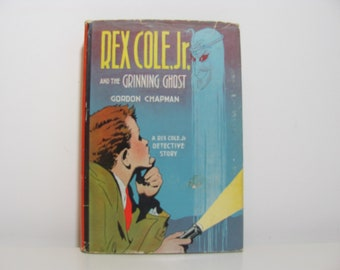 Rex Cole, Jr. and the Grinning Ghost by Gordon Chapman 1931 Vintage Boys Detective Adventure Book