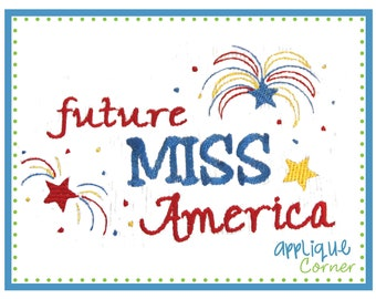 605 4th of July Future Miss America embroidery design digital for embroidery machine by Applique Corner