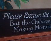 Please Excuse the Mess Primitive Wooden Sign
