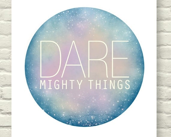 starry Dare Mighty Things graphic print / galaxy astronomy adventure print / constellation / circle print / inspirational