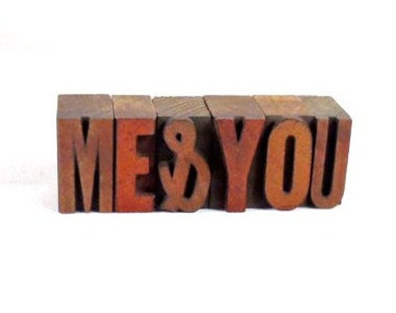 ME & YOU - 6 Vintage Wooden Letterpress Printing Blocks