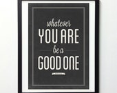 Abraham Lincoln Quote, Whatever You Are Be A Good One, Vintage Print, Typography Wall Art, Positive Energy, Inspiring Wall Art