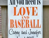 All you need is LOVE and BASEBALL, Personalized Wedding Gift, Engagement Gift, Anniversary Gift, Important Date Custom Wood Sign
