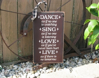 Wood Sign, hand painted,  Dance....Sing....Love...Live, 7 X 12, with a Distressed Finish