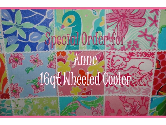 Custom Order for Anne :  Lilly Pulitzer Patch Work Fabric Covered Wheeled Cooler with monogramed lid