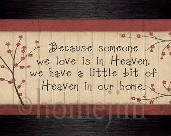 Framed canvas finish : Because someone we love is in Heaven, we have a little bit of Heaven in our home.