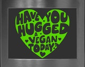"Vegan / Vegetarian, ""Have You Hugged A Vegan Today"" vinyl decal - Car decal - Macbook decal - Vegan decal"