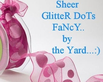 WiReD RibboN sheer GLITTER  DoT  -  PINK FaNcY WIRED Ribbon   Pretty Packages and Gifts - Hairbows - Giftwrap - Bows