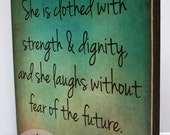 Proverbs 31:25 She is clothed with strength and dignity and she laughs without fear of the future. **FREE Shipping**