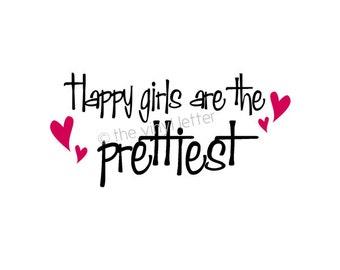 Happy Girls are the Prettiest Vinyl Wall Decal