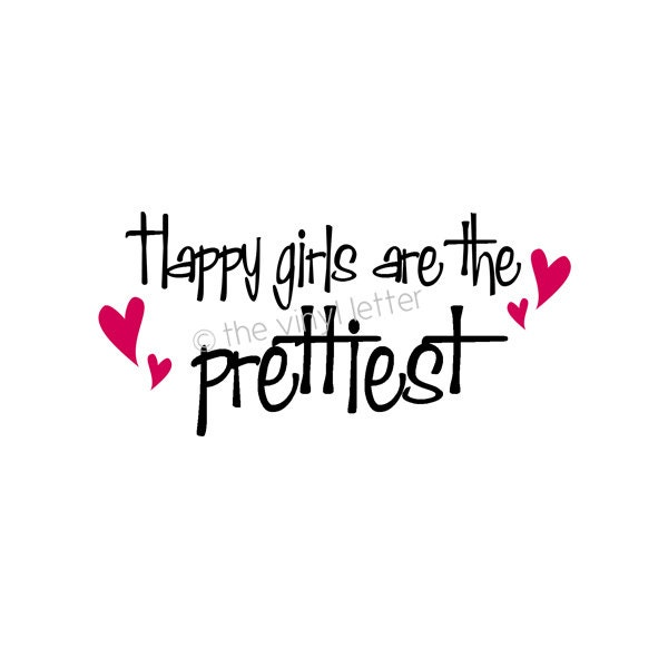 Happy Girls Are The Prettiest Quotes: Happy Girls Are The Prettiest Vinyl Wall Decal