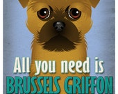 Brussels Griffon Art Print - All You Need is Brussels Griffon Love Poster 11x14 - Dogs Incorporated