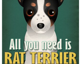 Rat Terrier Art Print - All You Need is Rat Terrier Love Poster 11x14 - Dogs Incorporated