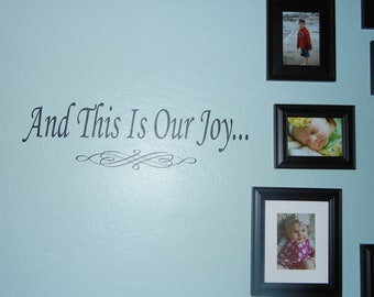 And This Is Our Joy...  Vinyl Lettering Wall Art Sticker