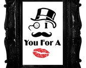 DIY Printable I Mustache You For A Kiss Poster / Any Size Unframed PDF Digital Download Wall Art Print