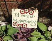 I'd rather be gardening decorative plaque
