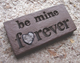 """Love Rocks """"be mine forever"""" Plaque w/ Natural Found Heart Shaped Rock - Word Wall Stone Art Love Sign Engagement Wedding Proposal Marry Me"""