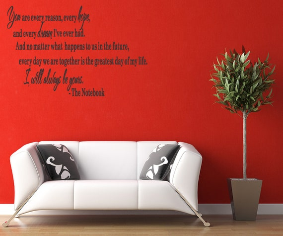 You are every reason, every hope The Notebook Vinyl Wall Quotes Decal  Decal Home Decor Sticker Saying New (103)