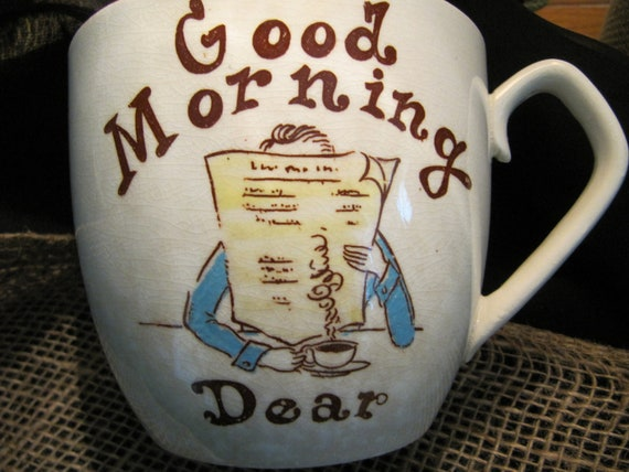 Shabby Chic Good Morning Dear Vintage Coffee Mug - vintage Coffee Mug - Brown Kitchen - Bridal Shower -  Shabby Chic Cup