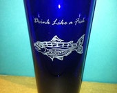 Drink Like a Fish pint glass - gift for fisherman - groomsmen gift