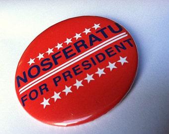 Nosferatu for President Political Button