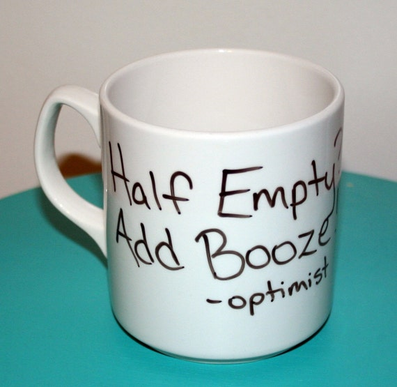 "Single ""Half Empty Add Booze"" Coffee Mug Tea Cup Ceramic Hand Painted Novelty Joke Gift Funny Alcohol Quote Optimist Humor Minimalist White"