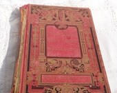 1893 ANTIQUE OLD BOOK Vintage Collectible First Edition, beautiful cover, gilt-edged pages, Gift Idea