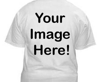 Custom  Screenprinted Shirt (You Choose the Design)