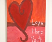 "Heart ""Love Hope Faith"" Inspirational Painting (8x10) Bible Verse Inspired Painting"