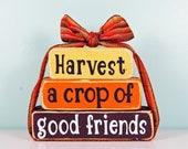 Harvest a Crop of Good Friends -  Autumn  Wood Block Decor Set