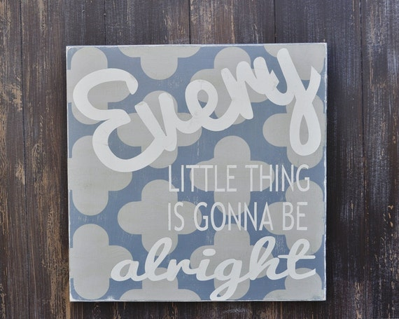 Typography Word Art - Every Little Thing  - Custom Wood Sign Hand Painted Home Wall Decor