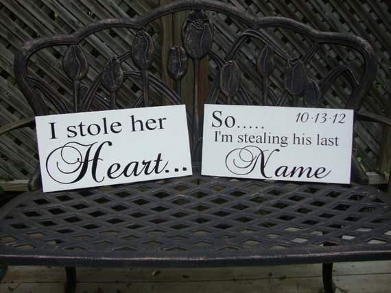 Weddings sign, engagement sign, save the date, I STOLE her heart..SO I'm stealing his last NAME, photo props, single sided 8x16