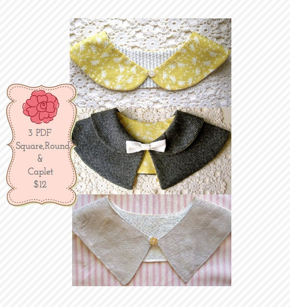 Instant Download Women's Peter Pan Collar PDF Patterns 3 Beautiful Styles - Round and Square AND Caplet
