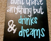 "Drinks & Dreams 8x10"""