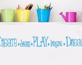 Create Share Play Imagine Dream- childrens Vinyl Lettering  words wall quotes graphics Home decor playroom  kids bedroom