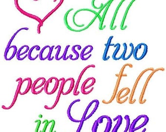 All Because Two People Fell in Love Embroidery Design -INSTANT DOWNLOAD-